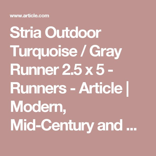 Stria Outdoor Turquoise / Gray Runner 2.5 x 5 - Runners - Article   Modern, Mid-Century and Scandinavian Furniture