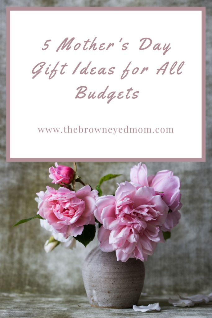 5 Mother's Day Gift Ideas for All Budgets