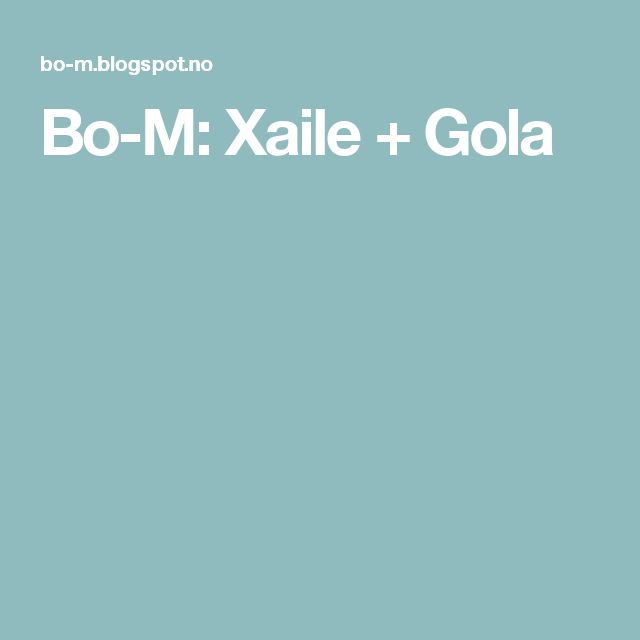 Bo-M: Xaile + Gola