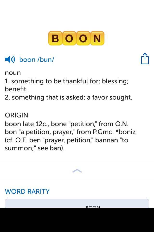 The best word I've seen today on Words with Friends is 'boon'. Can you come up with a better one?