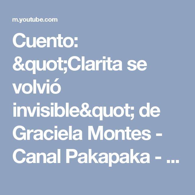 "Cuento: ""Clarita se volvió invisible"" de Graciela Montes - Canal Pakapaka - YouTube"