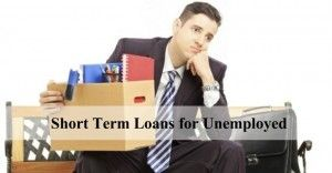short term loans for unemployed - No matter what the reason behind losing the employment, but the bitter reality is that you are now out of work and without a regular monthly income source.
