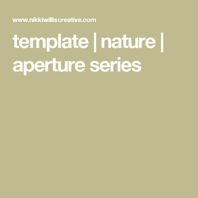 template   nature   aperture series
