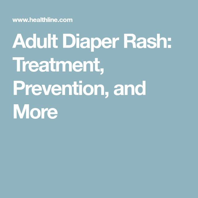Adult Diaper Rash: Treatment, Prevention, and More