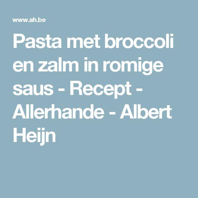 Pasta met broccoli en zalm in romige saus - Recept - Allerhande - Albert Heijn