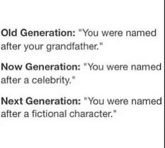 yes! I was named after a celebrity, therefore, my children shall be named after fictional characters!