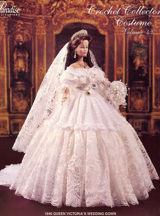1840 Queen Victoria S Wedding Gown Paradise 43 New Barbie Doll Crochet Pattern