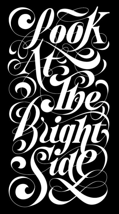 : Looks At The Bright Side, Typography Quotes, Kgs Design, Art, Typeverything Com, Black Whit, Letters Inspiration, Typeveryth Com, Typography Inspiration