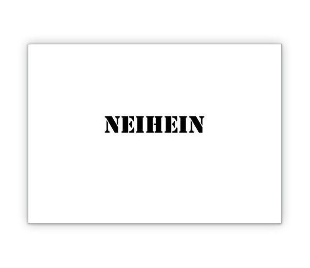 """Wenn """"Nein"""" nicht reicht – Klappkarte - http://www.1agrusskarten.de/shop/wenn-nein-nicht-reicht-klappkarte/    00000_10_411, Antwort, Klappkarte, Spruch, Typografie00000_10_411, Antwort, Klappkarte, Spruch, Typografie"""