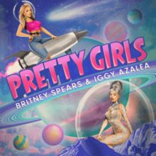 Pretty Girls (Britney Spears and Iggy Azalea song) - Wikipedia, the free encyclopedia