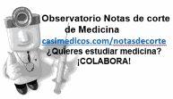 Notas de corte | El Grado de Medicina en España y las notas de corte