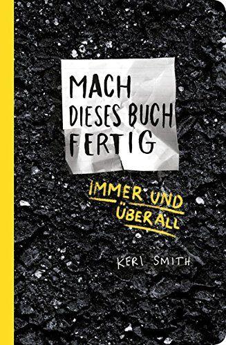 Mach dieses Buch fertig immer und überall von Keri Smith https://www.amazon.de/dp/3956141326/ref=cm_sw_r_pi_dp_x_r9YvybKY2HFZR