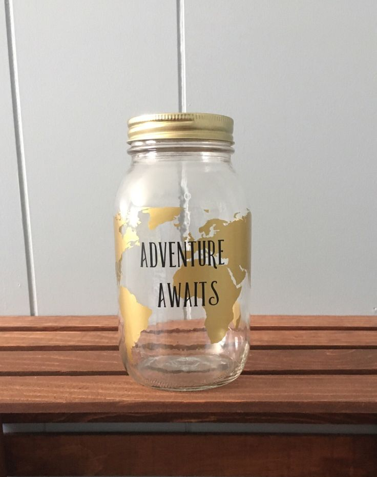 Mason Jar Piggy Bank// Savings Jar// Vinyl Mason Jar// Piggy Bank// Adult Piggy Bank//Adventure Awaits// Travel Jar// Savings Fund by PrimrosePoppyShop on Etsy https://www.etsy.com/listing/479063233/mason-jar-piggy-bank-savings-jar-vinyl