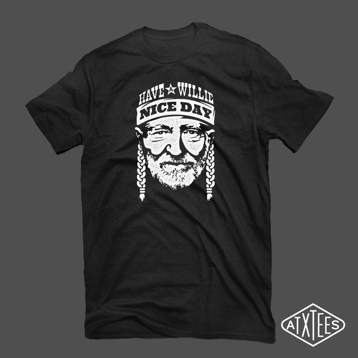Have a Willie Nice Day - on black $20.  Austin, Texas, t-shirt, music, Willie Nelson, design