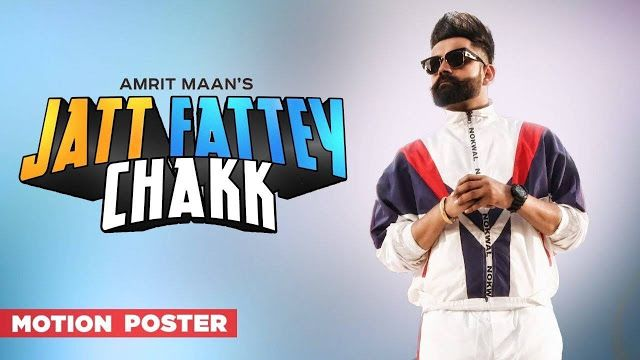 Jatt Fattey Chakk Punjabi MP3 Song Download, Amrit Maan
