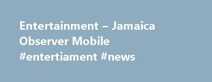 Entertainment – Jamaica Observer Mobile #entertiament #news http://entertainment.remmont.com/entertainment-jamaica-observer-mobile-entertiament-news-2/  #entertiament news # Chris Daley in top 20 of comedy final RADIO personality and actor Christopher Johnny Daley has advanced to the second-round of the…