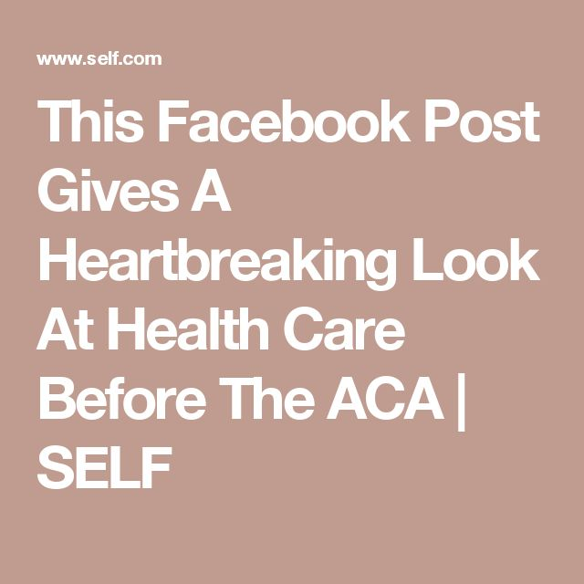 This Facebook Post Gives A Heartbreaking Look At Health Care Before The ACA | SELF