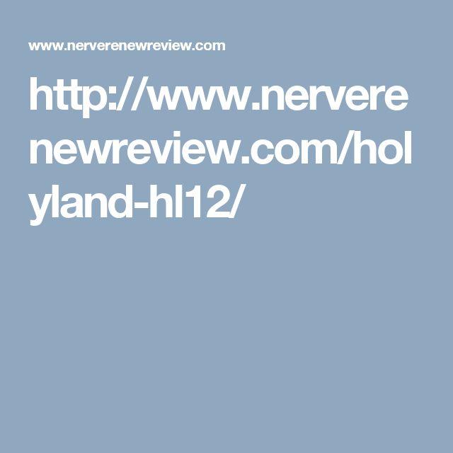 http://www.nerverenewreview.com/holyland-hl12/