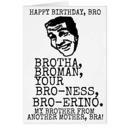 HAPPY BIRTHDAY BRO BESTSELLING FUNNY BRA BRAH CARD - birthday cards invitations party diy personalize customize celebration