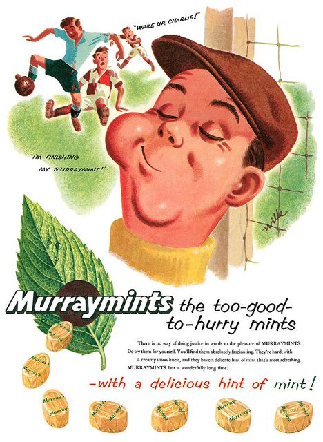 My Big Nan was a firm believer in the restorative power of a Murray Mint - they were always in the bottom of her handbag
