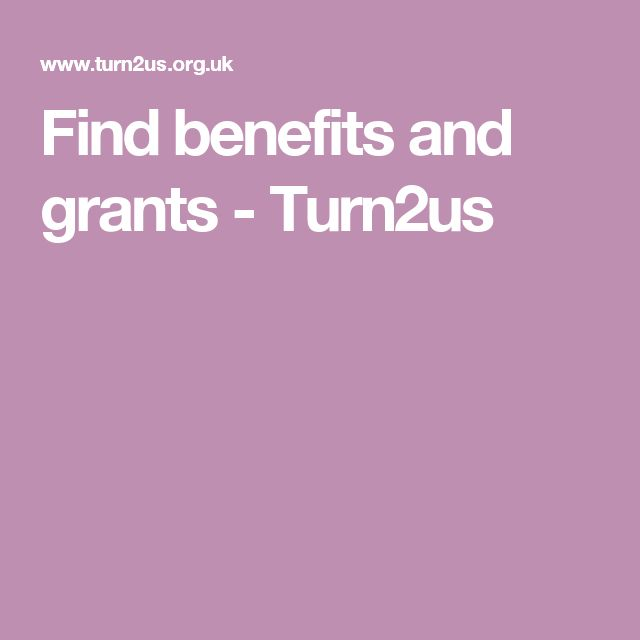 Find benefits and grants - Turn2us