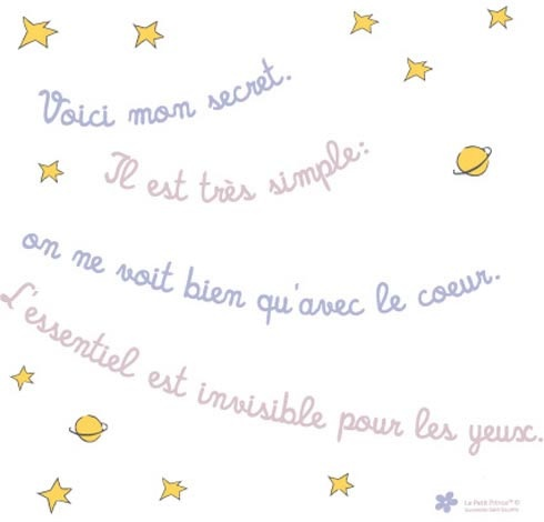 "Le petit prince...  ""Here is my secret. It is very simple.  One only sees…"
