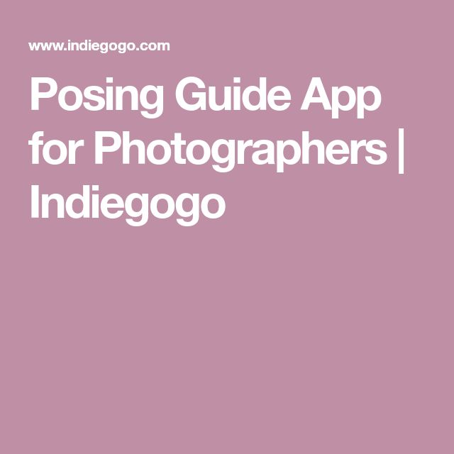 Posing Guide App for Photographers | Indiegogo