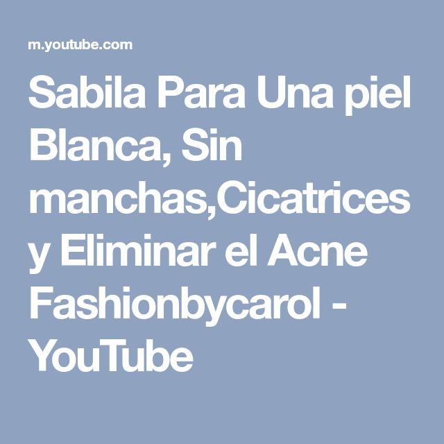 Sabila Para Una piel Blanca, Sin manchas,Cicatrices y Eliminar el Acne Fashionbycarol - YouTube