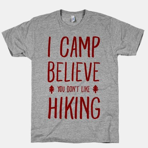 #hiking #pun #outdoors #clothing #backpacking #hike #mountains #camp #camping #tent