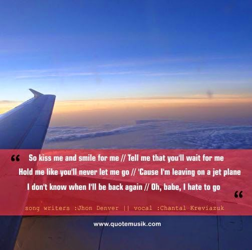 Quotes Lyrics Leaving On a Jet Plane CHANTAL KREVIAZUK