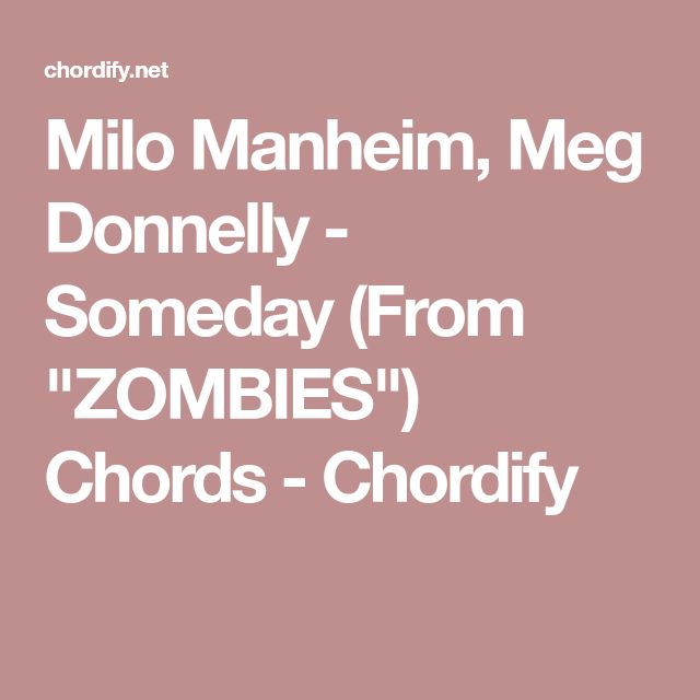 Milo Manheim Meg Donnelly Someday From Zombies Chords