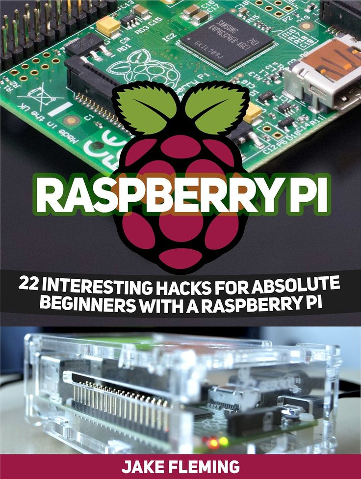 Raspberry Pi: 22 Interesting Hacks for Absolute Beginners With a Raspberry Pi - Free eBooks Download