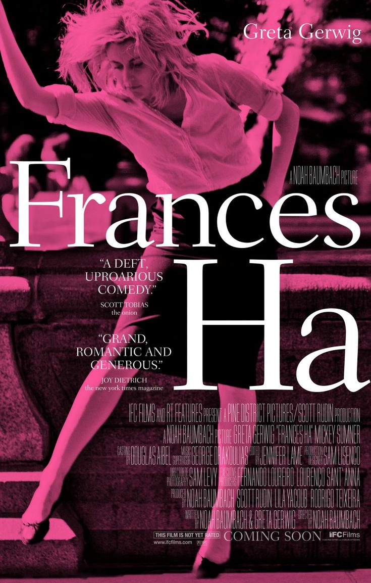 Frances Ha - A story that follows a New York woman (who doesn't really have an apartment), apprentices for a dance company (though she's not really a dancer), and throws herself headlong into her dreams, even as their possible reality dwindles.