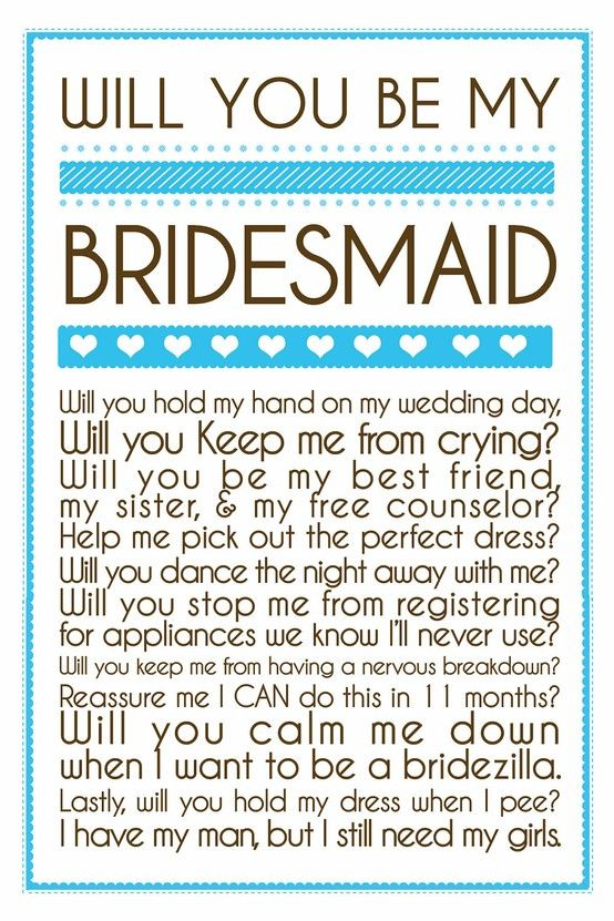 Will you be my bridesmaid :) one day I hope to ask these questions <3