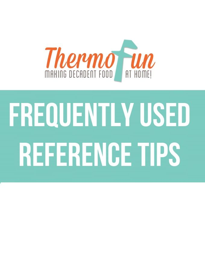 Here is a list of frequently used Thermomix Reference Tips that I use often.  I have it printed out and stuck to the inside of my pantry door.  I find it quicker to refer to this rather then flick through the Every Day Cookbook (EDC) or the Basic Cookbook (BCB) if I am not following any particular...