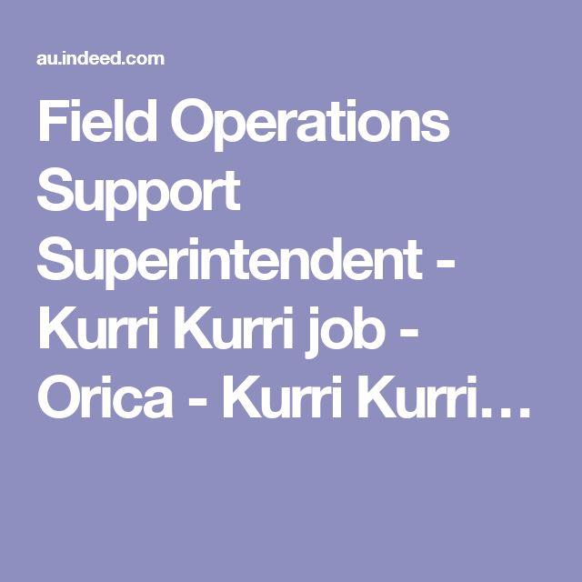 Field Operations Support Superintendent - Kurri Kurri job - Orica - Kurri Kurri…