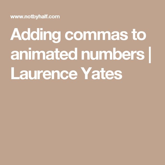 Adding commas to animated numbers | Laurence Yates