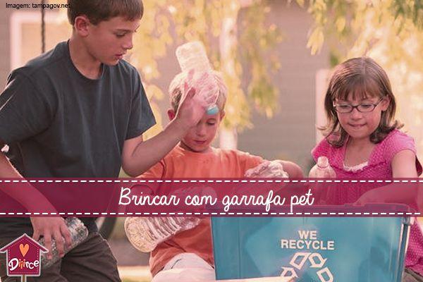 Garrafas PET viram brincadeira para as crianças fazerem em casa. Pratique Filhoterapia!