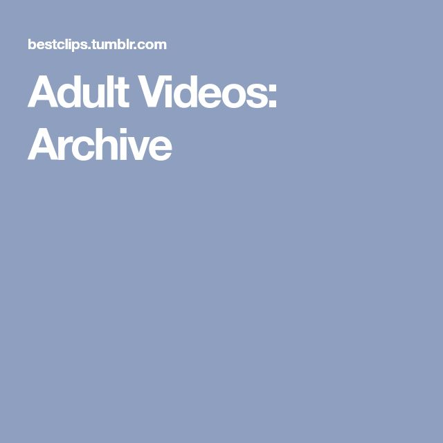 Adult Videos: Archive