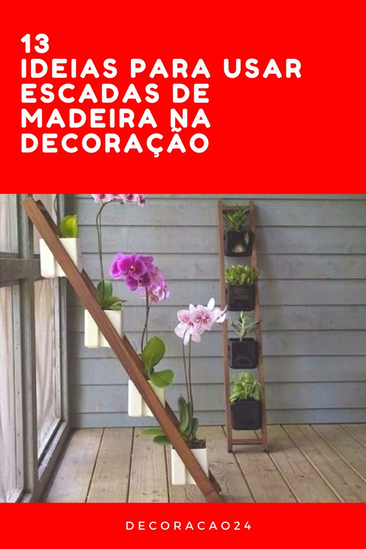 DIY Decoração com Escadas de Madeira
