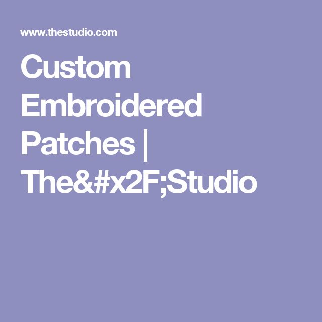 Custom Embroidered Patches | The/Studio