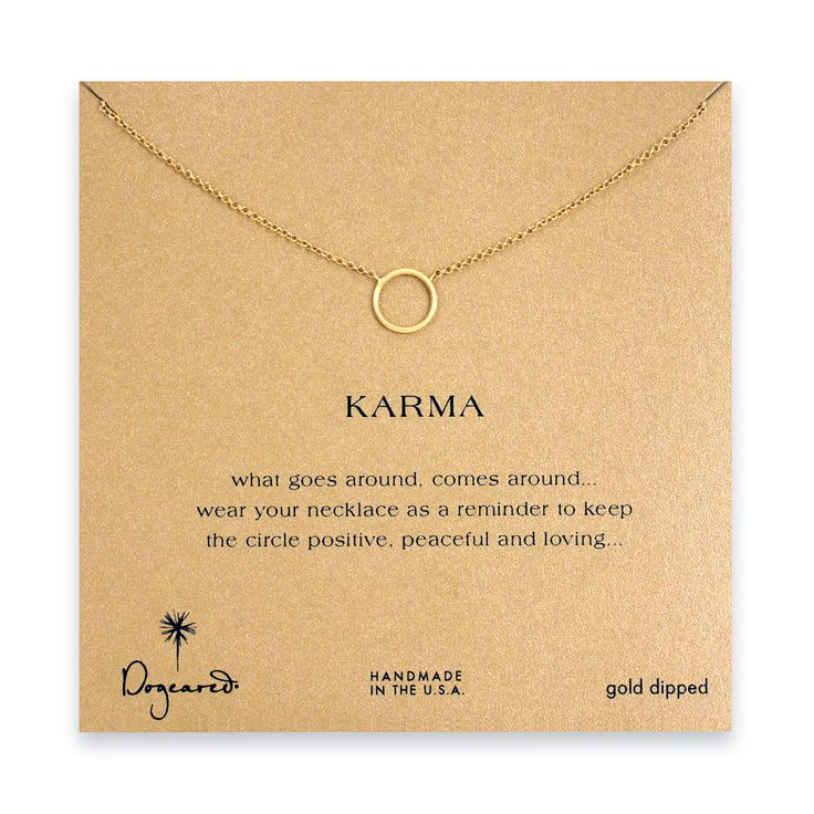 Karma - What goes around, comes around...wear your necklace as a reminder to keep the circle positive, peaceful and loving...
