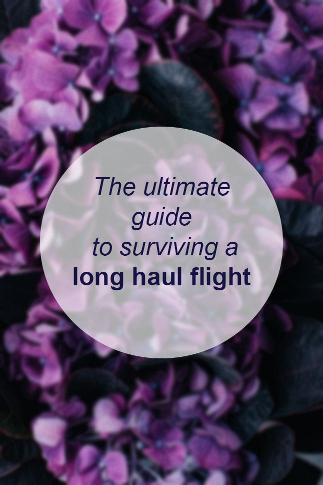 The ultimate guide to surviving a long haul flight // Miss Sweet Nothings