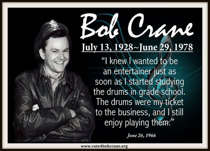 """Up until now, only one sustaining quote has been attributed to Bob Crane: """"I don't drink, I don't smoke. Two out of three ain't bad."""" Yes, he did utter that line. Big deal. Here are some other, more profound quotes by Bob that provide deeper insight who he was as a real person."""
