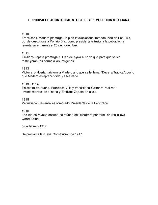 PRINCIPALES ACONTECIMIENTOS DE LA REVOLUCIÓN MEXICANA  1910  Francisco I. Madero promulga un plan revolucionario llamado Pla...