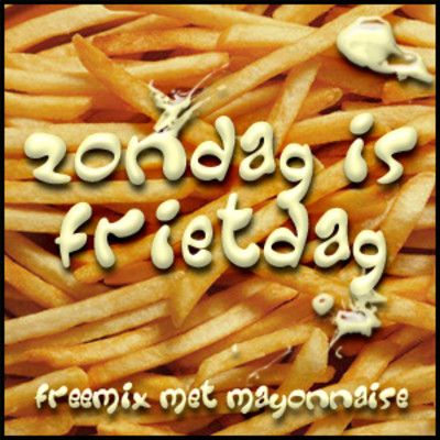 Sunday is fries day - Every Sunday the Dutch eat fries.