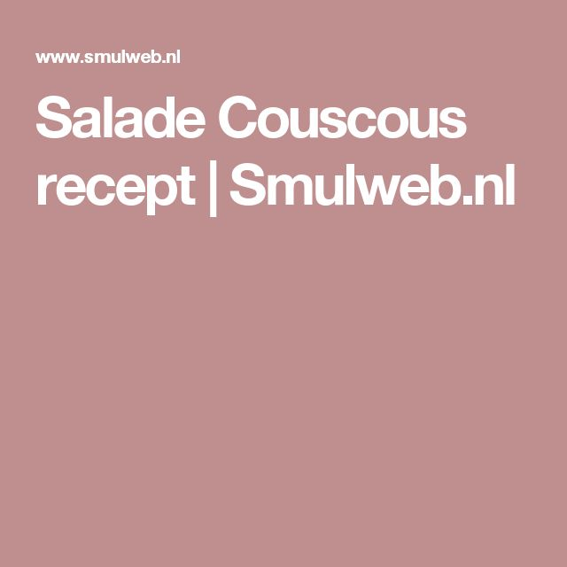 Salade  Couscous recept | Smulweb.nl