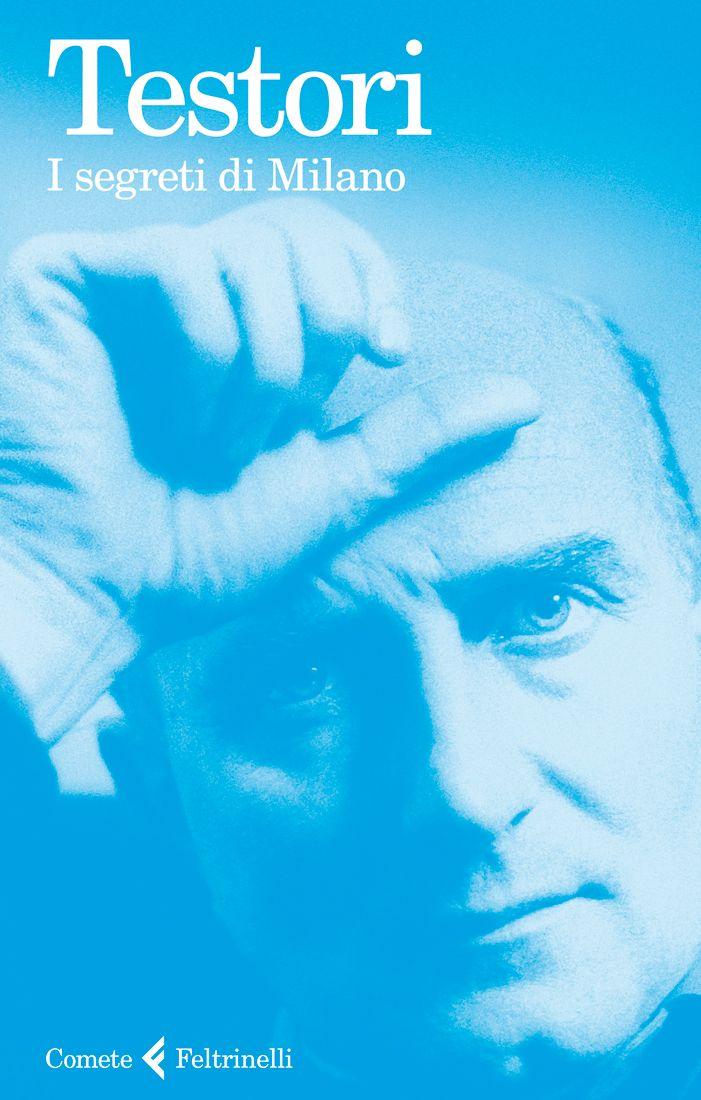 """Giovanni Testori, """"I segreti di Milano"""". Scrivevo I segreti di Milano, un ciclo di libri che, ne ero convinto, mi avrebbero impegnato per tutta la vita. Come Balzac con la Commedia umana."""