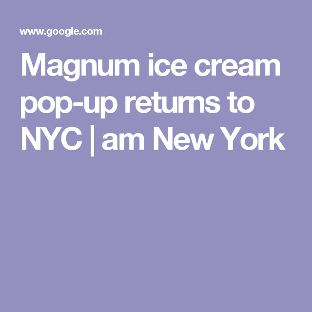 Magnum ice cream pop-up returns to NYC | am New York
