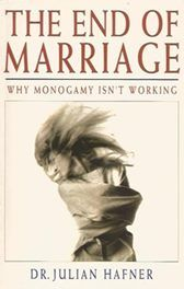 The End of Marriage - Why Monogamy isn't Working